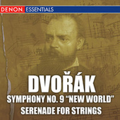 Dvorak: Symphony No. 9 & Serenade for Strings by Various Artists