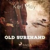 Old Surehand (Ungekürzt) von Karl May