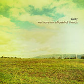 We Have No Influential Friends by Sway