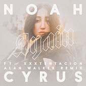 Again (Alan Walker Remix) by Noah Cyrus
