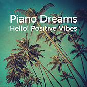 Piano Dreams - Hello! Positive Vibes van Martin Ermen