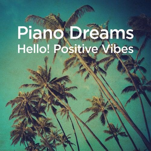 Piano Dreams - Hello! Positive Vibes von Martin Ermen