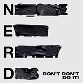 Don't Don't Do It! von N.E.R.D