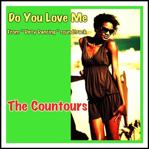 Do You Love Me From Dirty Dancing Soundtrack Single By The
