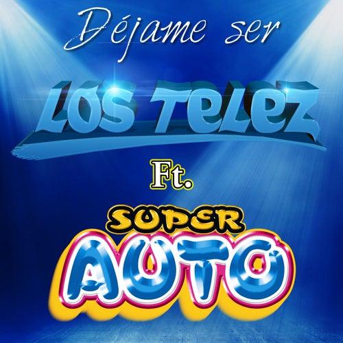 Déjame Ser by Los Telez