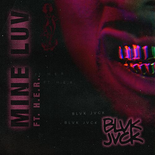 Mine Luv (feat. H.E.R.) by BLVK JVCK