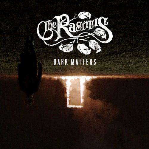 Dark Matters (Bonus Track Edition) by The Rasmus