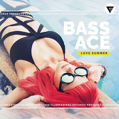 Love Summer by Bass Ace