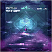 Perseverance of Your Superego by Bernie Sams