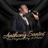 Por Mujeres Voy a Morir de Anthony Santos
