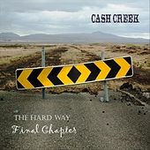 The Hard Way: Final Chapter by Cash Creek