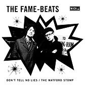 Don't Tell No Lies / The Watford Stomp by The Fame-Beats