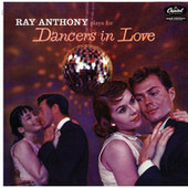 Ray Anthony Plays For Dancers In Love by Ray Anthony