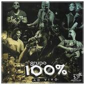 Grupo 100% (Ao Vivo) by Grupo 100%