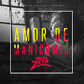 Amor De Manicomio by Banda Zeta