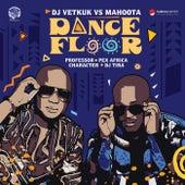 Dance Floor (DJ Vetkuk Vs. Mahoota) von Mahoota