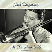 Jack Teagarden At The Roundtable (Remastered 2018) von Jack Teagarden
