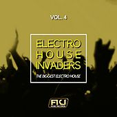 Electro House Invaders, Vol. 4 (The Biggest Electro House) by Various Artists