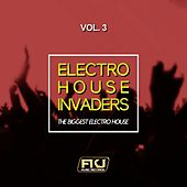 Electro House Invaders, Vol. 3 (The Biggest Electro House) by Various Artists