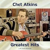 Chet Atkins Greatest Hits (All Tracks Remastered) by Various Artists