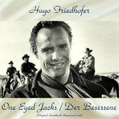 One Eyed Jacks / Der Besessene (Original Soundtrack Remastered 2018) by Hugo Friedhofer