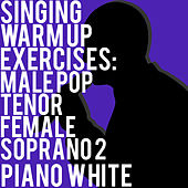 Singing Warm Up Exercises: Male Pop Tenor Female Soprano 2 by Piano White