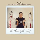 The Plastic Spider Thing de Coil
