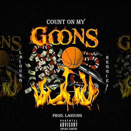 Count on My Goons (feat. Reggie Mills) di Laioung