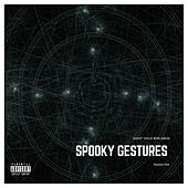 Spooky Gestures by Ghost Chyld Ent