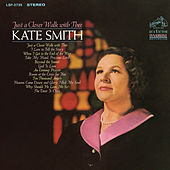 Just a Closer Walk with Thee de Kate Smith