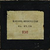 Echo by Black Rebel Motorcycle Club