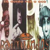 Eu quero ver o oco de Raimundos