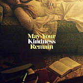 May Your Kindness Remain by Courtney Marie Andrews