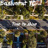 Time To Shine by Bashment YC