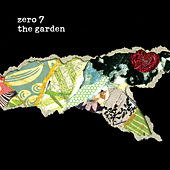 The Garden von Zero 7
