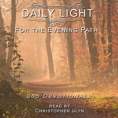 Daily Light For The Evening Path   January By Christopher Glyn