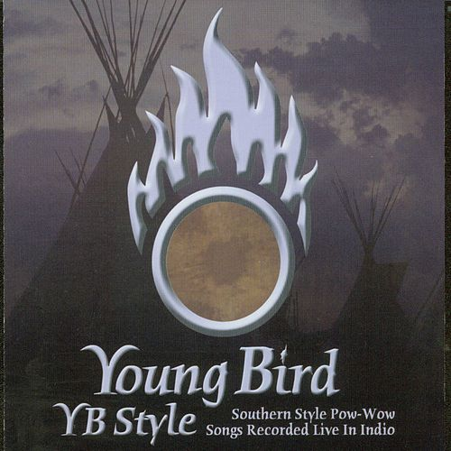 YB Style: Southern Style Pow-Wow Songs Recorded Live by Young Bird