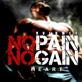 No Pain No Gain, Vol. 1 by Heart