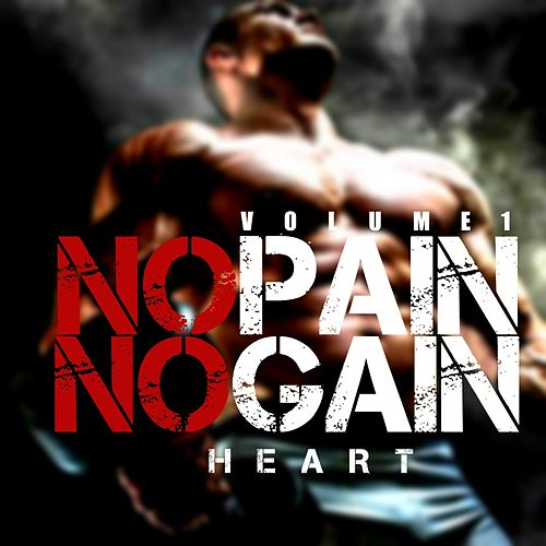 No Pain No Gain, Vol. 1 by Heart