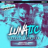 Totally Remixed - Single de Lunatic
