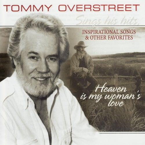 Heaven Is My Woman's Love by Tommy Overstreet