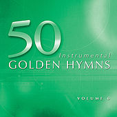 50 Golden Hymns Vol. 6 - Rock of Ages by Various Artists