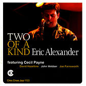 Two Of A Kind by Eric Alexander