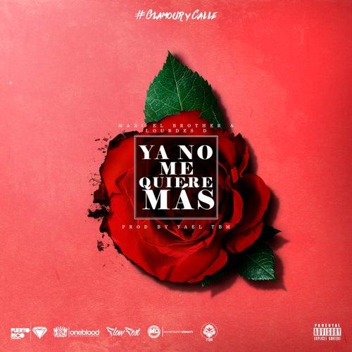 Ya No Me Quiere Mas by Maxi El Brother