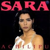 Achilipú by Sara