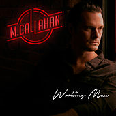 Working Man by M Callahan