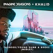 Thunder / Young Dumb & Broke (Medley) von Imagine Dragons & Khalid