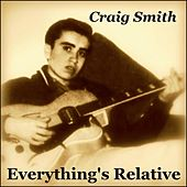 Everything's Relative by Craig Smith