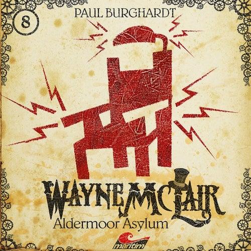 Folge 8: Aldermoor Asylum von Wayne McLair