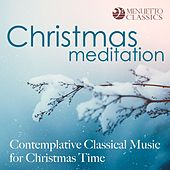 Christmas Meditation - Contemplative Classical Music for Christmas Time by Various Artists